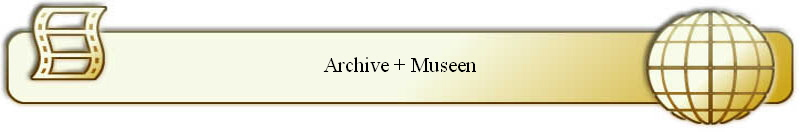 Archive + Museen